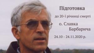 Підготовка до 20-ї річниці смерті о. Славка Барбарича